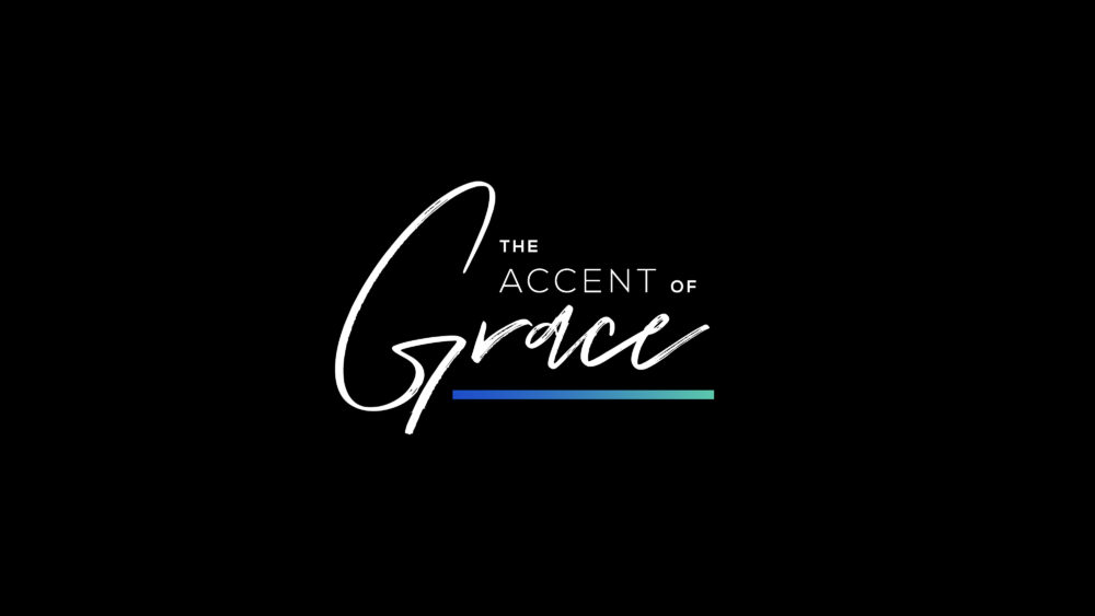 The Accent of Grace