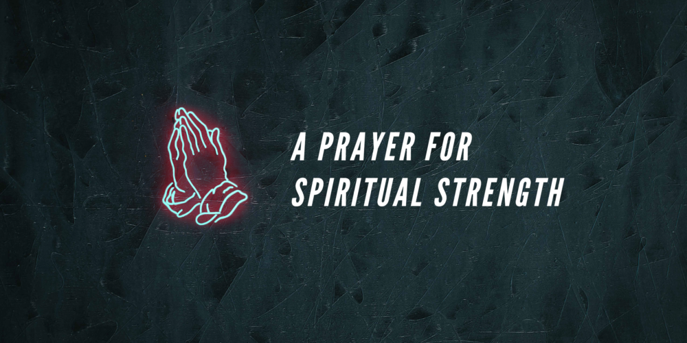 A Prayer for Spiritual Growth