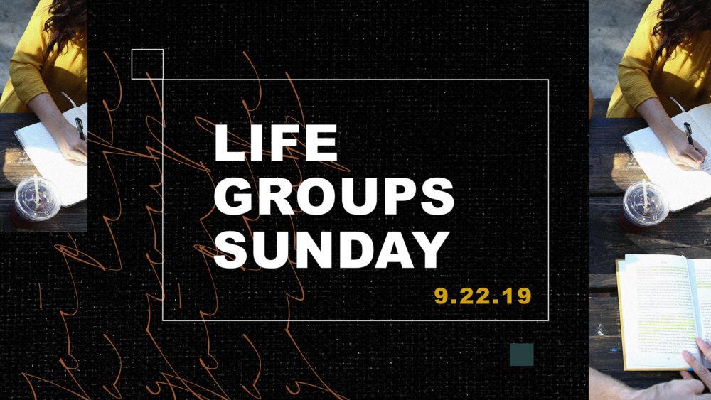 Life Groups Sunday