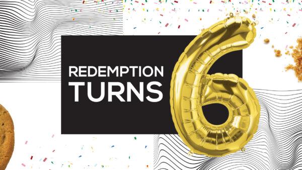 Redemption Turns 6
